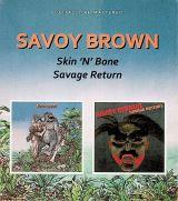 Savoy Brown Skin N Bone / Savage Return