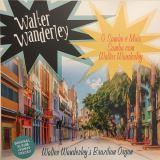 Wanderley Walter-O Samba É Mais Samba Com Walter Wanderley