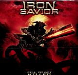 Iron Savior Kill Or Get Killed (Digipack)