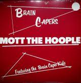 Mott The Hoople Brain Capers -Reissue-