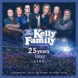 Kelly Family - 25 Years Later -.. -Live-