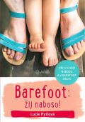 Barefoot: žij naboso! - Vše o chůzi naboso a v barefoot obuvi