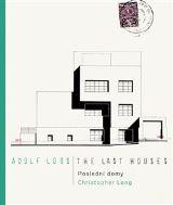 Adolf Loos - Poslední domy / The Last Houses