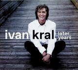Kral Ivan-Later Years (Box 3CD)