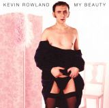 Rowland Kevin - My Beauty (Expanded Edition)