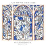 Gallicantus & Gabriel Crouch-Sarah Kirkland Snider: Mass For The Endangered