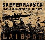 Laibach Bremenmarsch - Live At Schlachthof, 12.10.1987