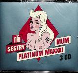 Tři Sestry Platinum Maxxximum (3CD)