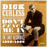 Curless Dick-Don't Fence Me In - The Early Recordings 1956-1960