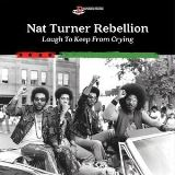Nat Turner Rebellion-Laugh To Keep From Crying