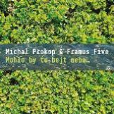 Prokop Michal & Framus Five Mohlo by to bejt nebe...