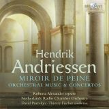 Brilliant Classics Hendrik Andriessen: Miror de Peine