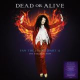 Dead Or Alive-Fan The Flame Part 2: The Resurrection (2LP Hq, Colored)