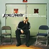 Atmosphere-You Can't Imagine How Much Fun We're Having