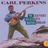 Perkins Carl Country Boy's Dream