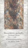 Nová tiskárna Pelhřimov Rotariánské pohádky Václava Tilleho / Contes rotariens de Václav Tille