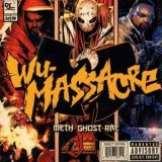 Ghostface Killah Wu Massacre: Three the Hard Way