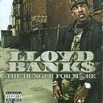 Banks Lloyd Hunger For More