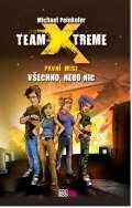 Peinkofer Michael Team X-treme - Všechno, nebo nic