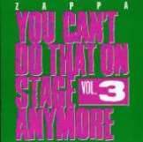 Zappa Frank You Can't Do That On Stage Anymore Vol. 3