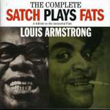 Armstrong Louis Complete Satch Plays Fats