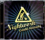 Čauki Mňauki                            , Nightwork (hudební skupina)