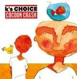K's Choice Cocoon Crash