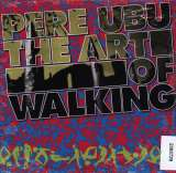 Pere Ubu Art Of Walking