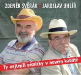 Uhl�� Jaroslav;�Sv�r�k Zden�k�-�Ty nejlep�� p�sni�ky v nov�m kab�t�