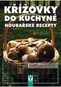 Vašut Křížovky do kuchyně – Houbařské recepty