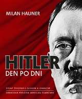 Hauner Milan Hitler, den po dni