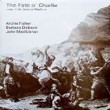 Dickson Barbara Fate O' Charlie (Songs Of The Jacobite Rebellions)