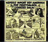 """Locomotiv GT """"Képzelt riport egy Amerikai Pop-festiválról"""" összes dalai & Harmincéves vagyok"""