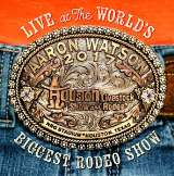 Watson Aaron-Live At The World's - Biggest Rodeo Show