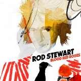 Stewart Rod-Blood Red Roses