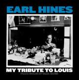 Hines Earl - My Tribute To Louis: Piano Solos By Earl Hines