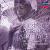 Suk Josef;Bělohlávek Jiří-Asrael - Fairy Tale