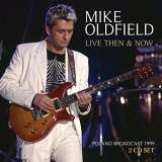 Oldfield Mike Live Then & Now