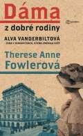 Metafora Dáma z dobré rodiny - Alva Vanderbiltová, žena v rukavičkách, která změnila svět