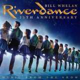 Whelan Bill Riverdance 25th Anniversary: Music From The Show