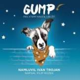 Trojan Ivan Rožek: Gump - pes, který naučil lidi žít