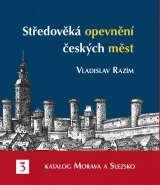 Středověká opevnění českých měst 3 - Katalog Morava a Slezsko