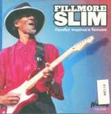 Fillmore Slim Funky Mama's House