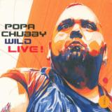 Chubby Popa Wild Live! Digi