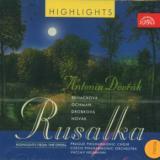 Dvořák Antonín Rusalka - highlights